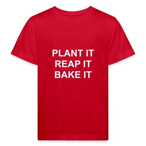 plantitreapitbakeit_white - Kinder Bio-T-Shirt
