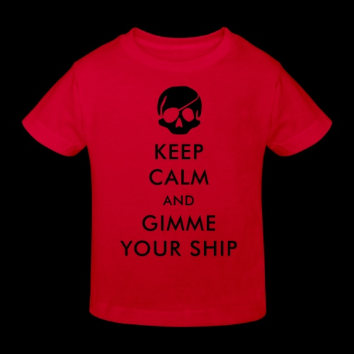 keep calm and gimme your ship - Kinder Bio-T-Shirt