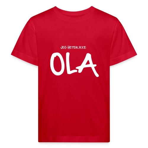 Jeg heter ikke Ola (fra Det norske plagg) - Økologisk T-skjorte for barn