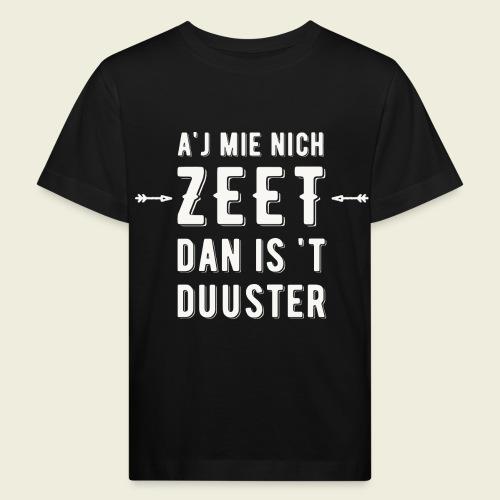 Aj Mie Nich Zeet... - Kinderen Bio-T-shirt