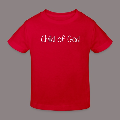 Child of God (Mädchen) - Kinder Bio-T-Shirt