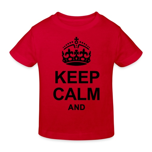 KEEP CALM - Kids' Organic T-Shirt