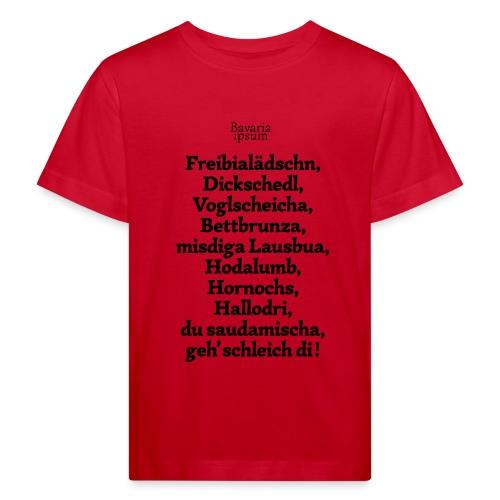 Bayrische Schimpfwörter Nr.2 - Kinder Bio-T-Shirt