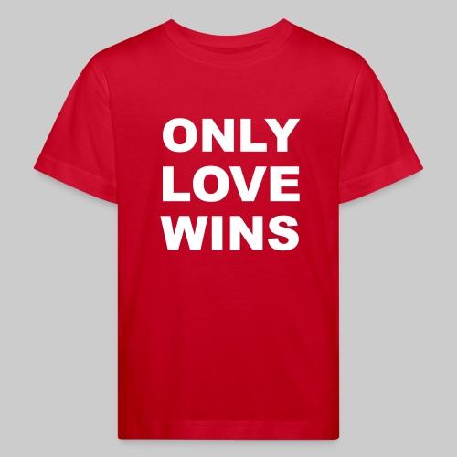 Only Love Wins - Kids' Organic T-Shirt