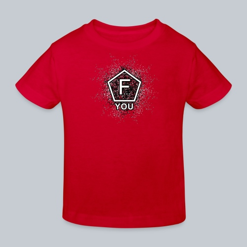 F... YOU - Kinder Bio-T-Shirt