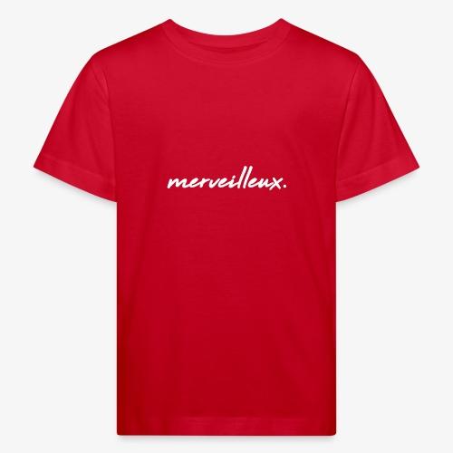 merveilleux. White - Kids' Organic T-Shirt