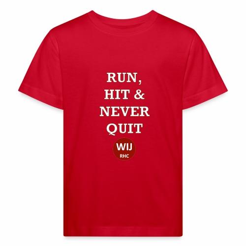 Run Hit never Quit - Kinderen Bio-T-shirt