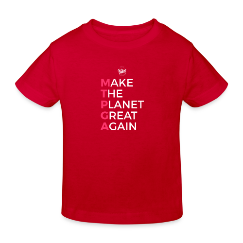 MakeThePlanetGreatAgain lettering behind - Kids' Organic T-Shirt