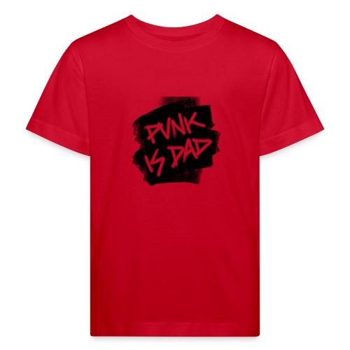 Punk Is Dad - Kinder Bio-T-Shirt
