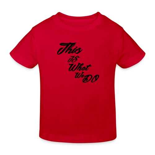 this is what we do bmx mountain bike skater tshirt - Kids' Organic T-Shirt
