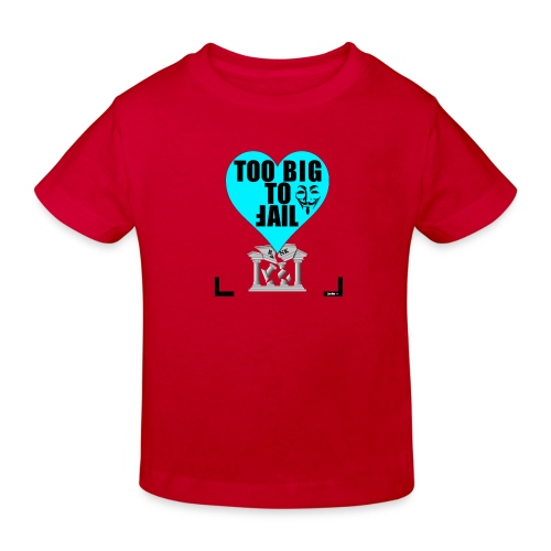 65_Too_Big_To_Fail - Kinder Bio-T-Shirt