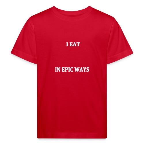 I EAT IN EPIC WAYS (white) - Ekologisk T-shirt barn