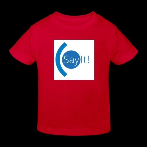 Sayit! - Kids' Organic T-Shirt
