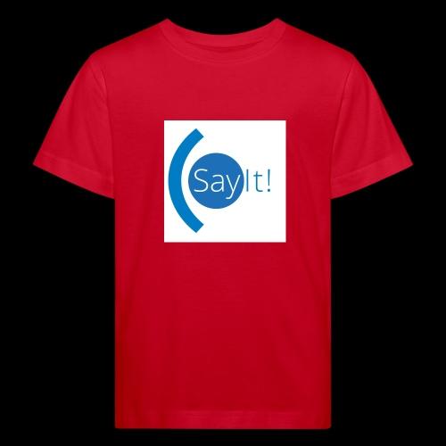 Sayit! - Kids' Organic T-Shirt