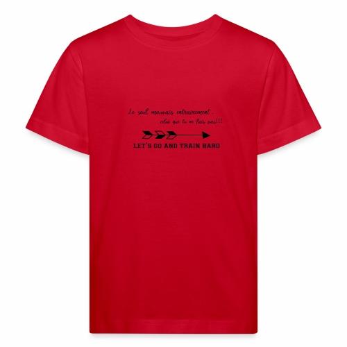 train hard - T-shirt bio Enfant