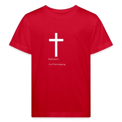 Katholisch. Aus Überzeugung. - Kinder Bio-T-Shirt