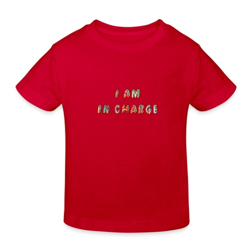 I am in Charge - Kids' Organic T-Shirt