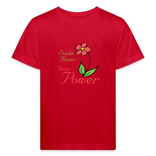 Suche Flower biete Power - Kinder Bio-T-Shirt