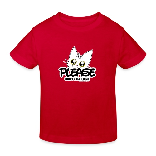 Please Don't Talk To Me - Kids' Organic T-Shirt