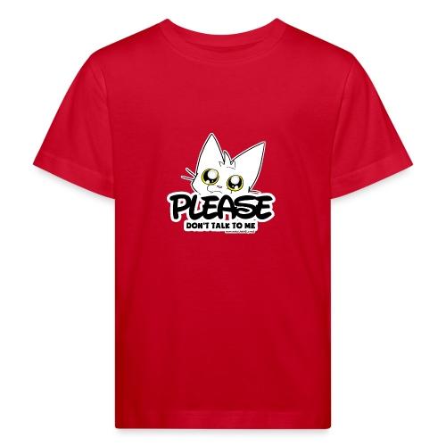 Please Don't Talk To Me - Kids' Organic T-Shirt