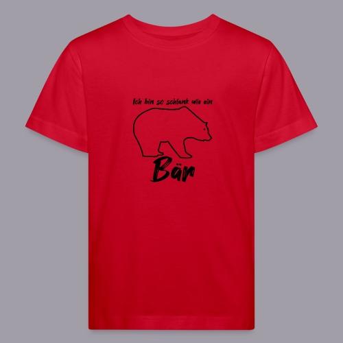 Ich bin so schlank wie ein Bär - Kinder Bio-T-Shirt
