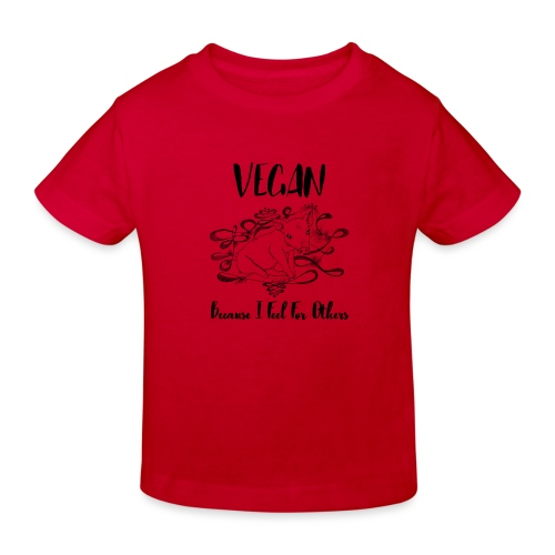 Vegan because i feel for others - Kids' Organic T-Shirt
