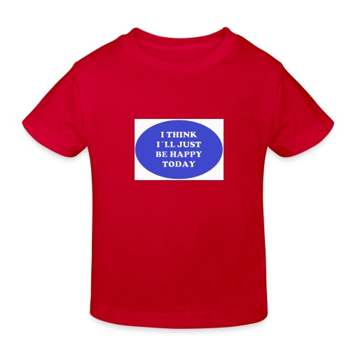 Spread shirt I think I ll just be happy today bla - Ekologisk T-shirt barn