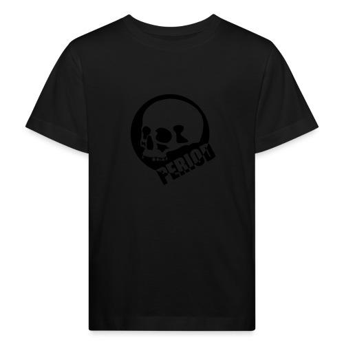 Period - Kids' Organic T-Shirt