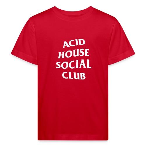 Acid House Social Club - Kids' Organic T-Shirt