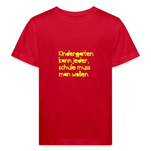 Kindergarten (Spruch) - Kinder Bio-T-Shirt
