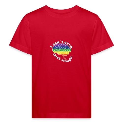Ich kann nicht einmal klar denken | LGBT - Kinder Bio-T-Shirt