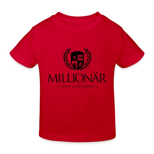 Millionär ohne Ausbildung Shirt - Kinder Bio-T-Shirt
