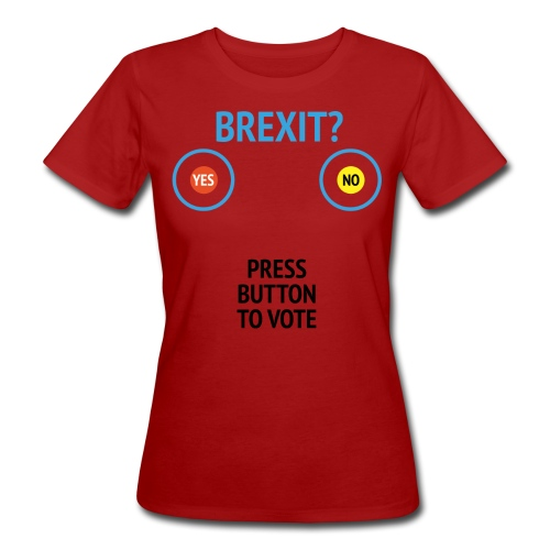 Brexit: Press Button To Vote - Organic damer