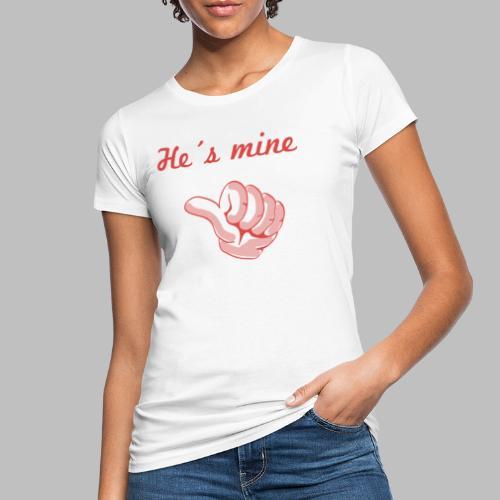 he´s mine Partnermotiv Frau - Frauen Bio-T-Shirt