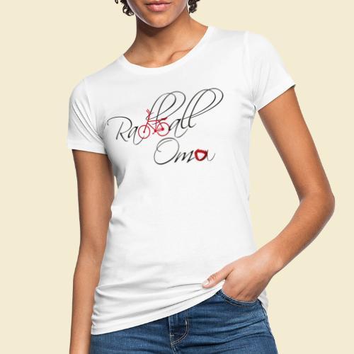 Radball | Oma - Frauen Bio-T-Shirt