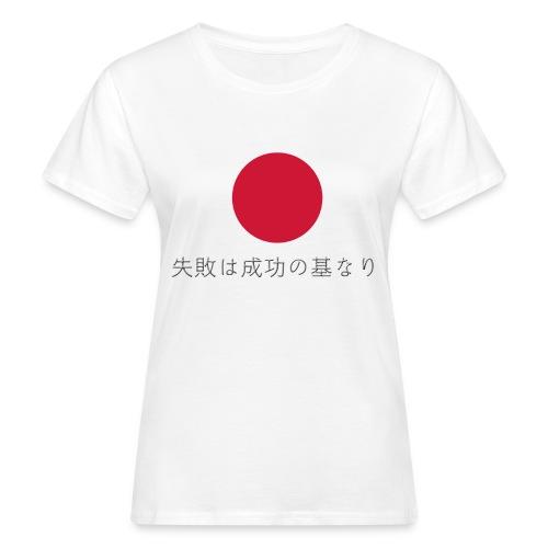 L'échec est la base du succès - T-shirt bio Femme