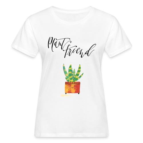 Plant Friend n°1 - Frauen Bio-T-Shirt