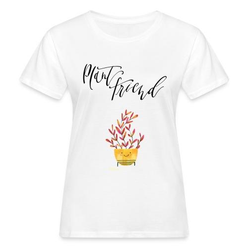 Plant Friend n°2 - Frauen Bio-T-Shirt