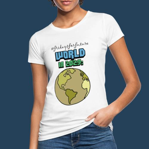 World in 2029 #fridaysforfuture #timetravelcontest - Frauen Bio-T-Shirt