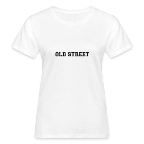 OLDSTREET - Women's Organic T-shirt
