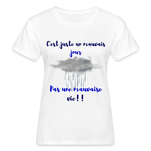 mauvais jour - T-shirt bio Femme