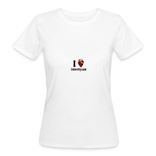 I love Butterflyland - T-shirt bio Femme