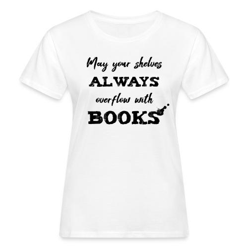 0040 Always full bookshelves | Bücherstapel - Women's Organic T-Shirt
