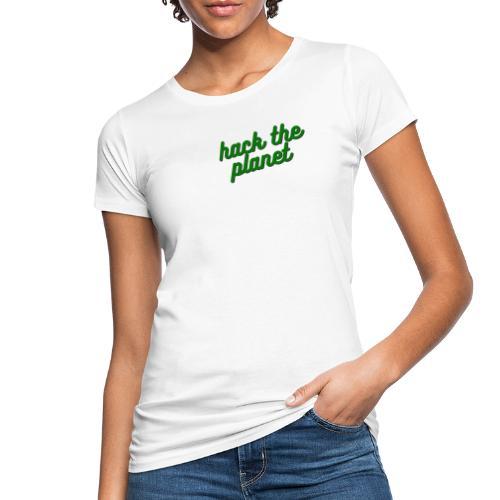 Hack The Planet - Ekologisk T-shirt dam