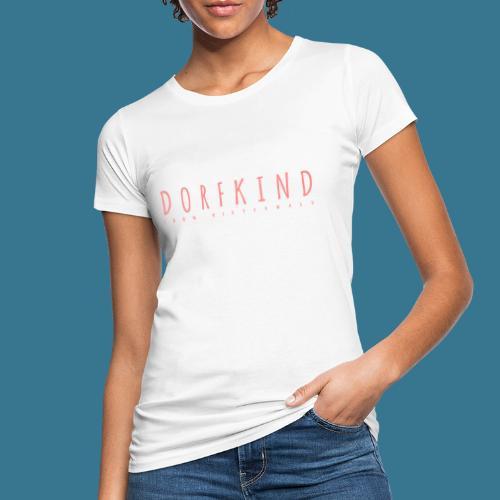 Dorfkind- 100% Westerwald. - Frauen Bio-T-Shirt