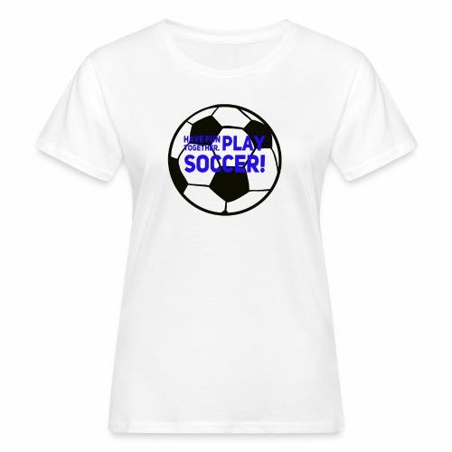 Play soccer! - Ekologisk T-shirt dam