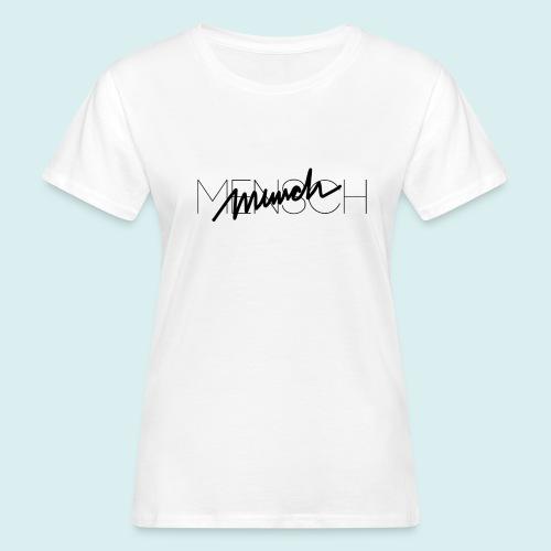 MENSCH T-Shirt - Frauen Bio-T-Shirt