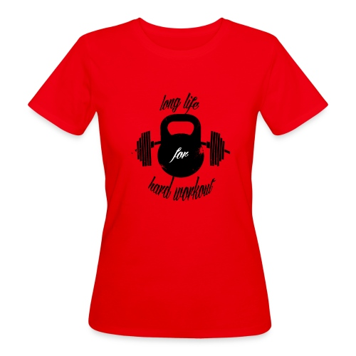long life for wokrout - T-shirt ecologica da donna