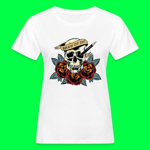 draw or die - T-shirt bio Femme