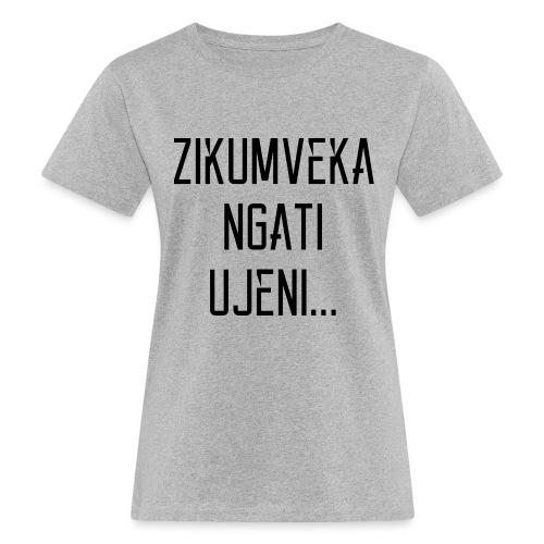 Zikumveka Ngati Black - Women's Organic T-Shirt
